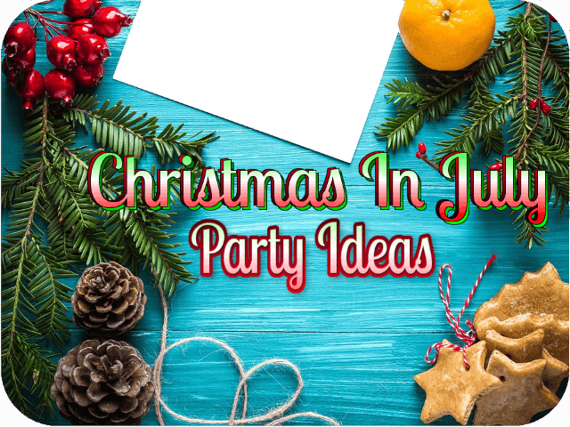 Christmas In July Party Food.Christmas All The Time Join The Celebration